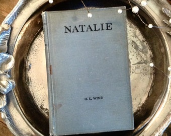 1926, Natalie by G. L. Wind, A War Story, Vintage Book, Published in the Roaring 20s, Historical
