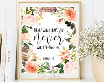 Christian art Never will I leave you Hebrews 13 5 Bible Verse scripture print INSTANT DOWNLOAD verse wall art scripture printable decor 3-72