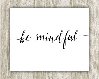 Be Mindful Print, Be Mindful Printable, Yoga Printable, Yoga Wall Art, Yoga Spiritual Art, Calligraphy Yoga Print 8x10 Instant Download