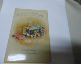 Vintage 1971 A Time For Everything Hardback Childrens Book by Ruth E. Mohring, collectable