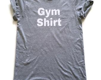Gym Shirt Gym tee Gym tshirt Funny gym shirt Funny tee Body builder work out shirt Gym rat shirt Fitness tshirt Gym Humor