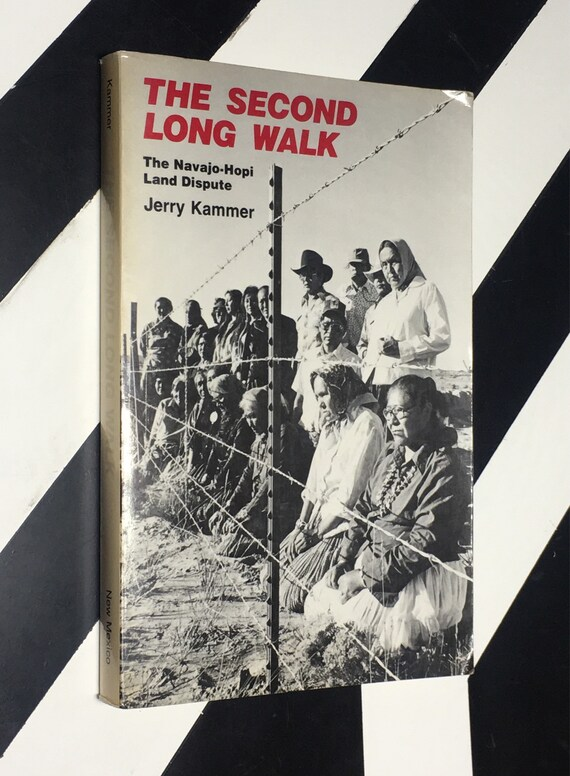 The Second Long Walk: The Navajo-Hopi Land Dispute by Jerry Kammer (1980) softcover book