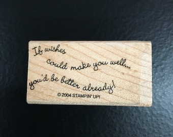 If wishes could.. Get Well - NEW - Stampin Up Retired Wooden Rubber Stamp