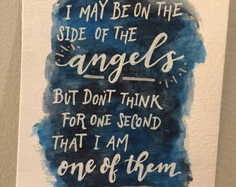 I May Be on the Side of the Angels But Don't Think for One Second That I Am One of Them Miniprint