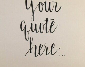 Custom Calligraphy Quote - Modern Calligraphy