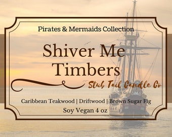 Shiver Me Timbers - Soy Scented Candle