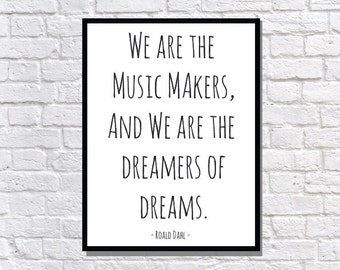 Roald Dhal DIGITAL DOWNLOAD - We are the music makers and we are the dreamers of dreams willy wonka poster typography print