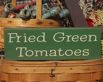 Fried Green Tomatoes painted primitive farmhouse rustic wood sign