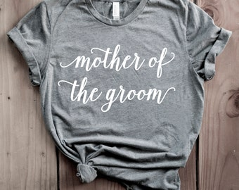 Mother of The Groom Shirt, Grooms Mom Gift Gift for Mom Bridal Shower Gift Unisex Crewneck TShirt Mother of the Groom Tee Mother in Law gift