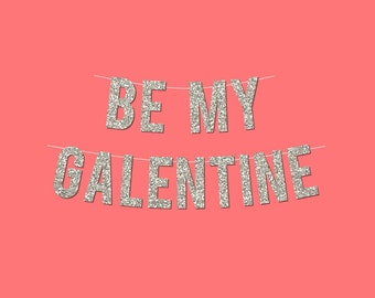 "Silver Sparkly ""BE MY GALENTINE"" Valentine's Day Banner - Digital Printable Instant Download"