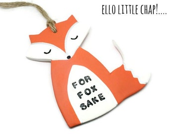 Clay Fox ornament - woodland fox decoration - 'for fox sake' - funny gift - woodland theme gift - fox lover gift - personalized gift
