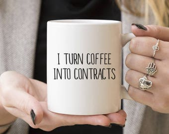I Turn Coffee Into Contracts | Funny Gift, Coffee Mugs, Gift Ideas For Realtor, Mortgage Broker, Sales, Caffeine Lover, Him or Her