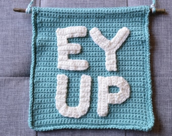 Crochet wall hanging - 'Ey Up'