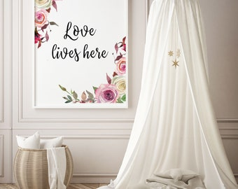 Love lives here Print,Love sign, love quote printable,girls nursery decor,blush pink roses print, roses nursery wall art,pastel floral decor