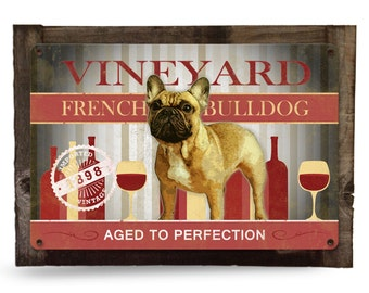 "French Bulldog, Vineyard, Aged to Perfection, Wall Art, Wall Decor, French Bulldog Art,  Dog Metal Sign, Wood Frame 18"" x 12"""
