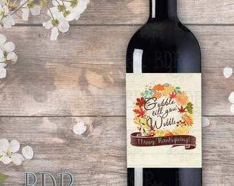 Thanksgiving WINE Label | INSTANT DOWNLOAD | Gobble till you Wobble | Thanksgiving Gift | Thanksgiving Printable Wine Label