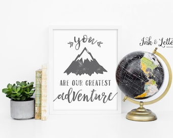 You are Our Greatest Adventure - Wanderlust Decor - Adventure Nursery - Gray Nursery Decor - Adventure Printable - Instant Download - 8x10