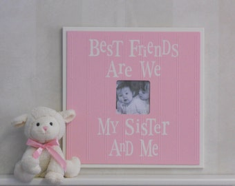 16x16 Frame | Sisters Quote Photo Frame | Light Pink Girls Wall Decor | Saying: Best Friends Are We My Sister and Me | Painted Wooden Frame