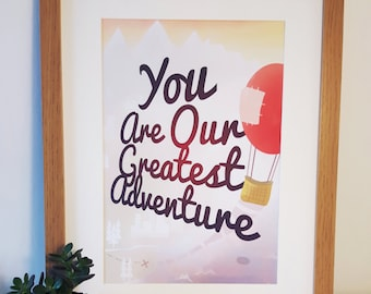 You Are Our Greatest Adventure Print (A4 & A5) home decor, nursery, baby, childrens room, gift, wall art, picture, poster, new baby gift