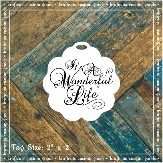 It's A Wonderful Life Favor Tags #634 for Wedding Reception, Anniversary Party, Holiday Party or Birthday Party FREE SHIPPING!