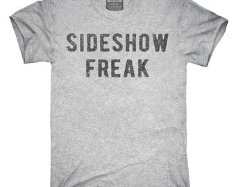 Sideshow Freak T-Shirt, Hoodie, Tank Top, Gifts