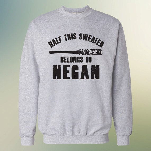 "The Walking Dead ""Half This Sweater  Belongs to Negan""  Sweater S-3XL Sweatshirt"