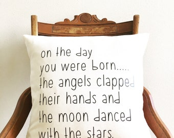 nursery pillow cover, on the day you were born the angels clapped their hands and the moon danced with the stars, baby gift, nursery decor