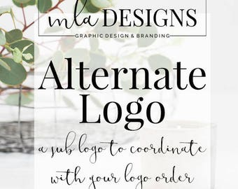 Alternate Logo Add-On, Order a Coordinating Sub Logo to Match your Premade or Custom Logo