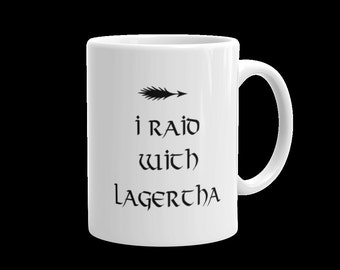 I Raid with Lagertha Viking Norse Mug