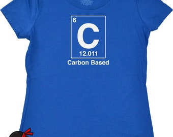 Chemistry Tshirt for Women Geekery Shirt Carbon Based Periodic Table of Elements T shirt