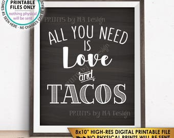 """All you Need is Love and Tacos Sign, Taco Wedding Sign, Wedding Reception Taco Bar Sign, Chalkboard Style PRINTABLE 8x10"""" Instant Download"""
