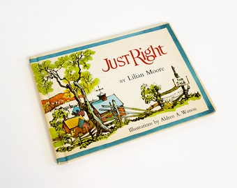 Vintage 1960s Childrens Book / Just Right by Lilian Moore 1968 Hc / A Farmer Has Trouble Finding The Right Buyer To Buy His Farm