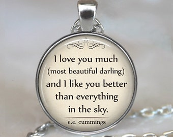 I Love you Much (most beautiful darling) E.E. Cummings quote pendant poetry jewelry Valentine's gift anniversary gift key chain key ring fob
