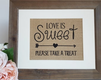 Candy Bar Sign - Love Is Sweet Please Take A Treat - Wedding Burlap Sign - Rustic Wedding Reception Sign - Rustic Wedding Favor Sign