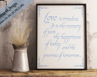 "Digital Design ""Love is Timeless...."" Quote Instant Download  - Wedding  Includes svg, png, jpeg, dxf, and eps formats."