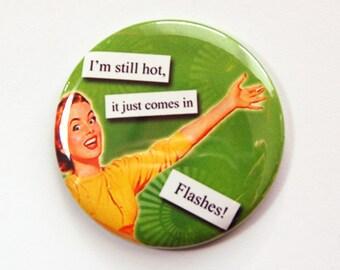 Funny mirror, Pocket mirror, Sassy Women, I'm still hot, hot flashes, Purse mirror, glass mirror, mirror, menopause, hot flash (3593)