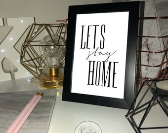Lets Stay Home Quote Print by Katie Designs