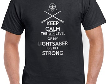 Star Wars Darth Vader Keep Calm The Laser Energy Level of my Light Saber T-Shirt T-Shirts Tops Women Men Boys Girls Ladies Unisex Fit