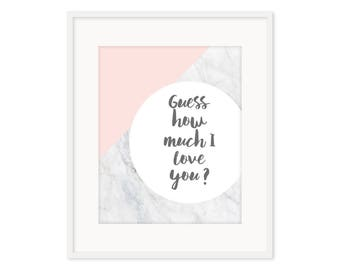 Guess how much I love you print