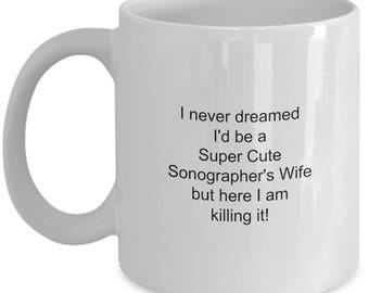 Sonographer Coffee Mug Gift for Super Cute Sonographer's Wife