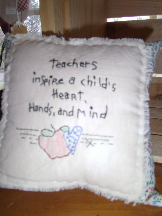 Primitive Hand Embroidered Pillow,Teacher, Saying, Primitive,