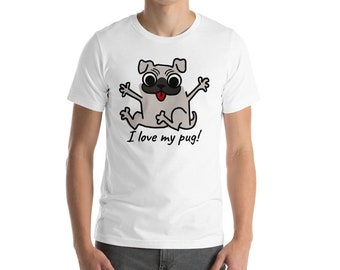 I Love My Pug Unisex T-Shirt, Pug Lovers T-Shirt, Dog Lovers T-Shirt