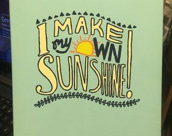 I Make My Own Sunshine Canvas