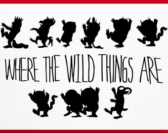 Where the Wild Things Are SVG, Where the Wild Things Are clipart, Where the Wild Things Are, svg/dxf/eps/png, Cricut, Silhouette cut files