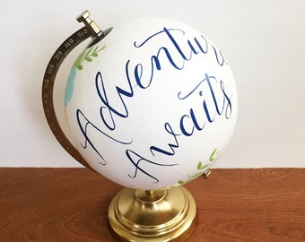 Hand painted globe, Custom floral globe, Adventure Awaits, custom quote, painted world globe, wedding decor, guest book globe, nursery decor