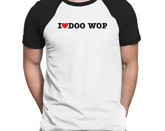 I Love Doo Wop Raglan T-Shirt