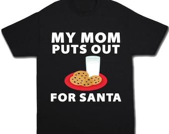 Kids Christmas Toddler Christmas Santa Shirt My Mom Puts Out Holiday Shirt Christmas Outfit Santa Claus Boys Christmas Boys Santa