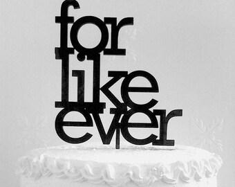 For Like Ever  Cake Topper - Custom Wedding Cake Topper, Romantic Wedding Cake Decoration, Love Cake Topper, Traditional Wedding Cake Topper