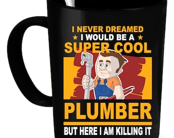 Plumber Coffee Mug 11 oz. Perfect Gift for Your Dad, Mom, Boyfriend, Girlfriend, or Friend - Proudly Made in the USA!