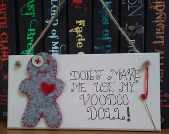 Don't Make Me Use My Voodoo Doll! Cute Plushie, Funny Wall Plaque, Felt Voodoo Doll, Poppet Doll, Real Pin, Fun, Quirky, Unusual Gift, Goth